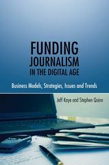 Funding Journalism in the Digital Age 1st Edition 9781433106859 143310685X