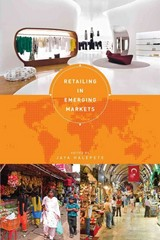 Retailing in Emerging Markets 1st Edition 9781609011284 1609011287