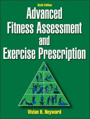 Advanced Fitness Assessment and Exercise Prescription 6th edition 9780736086592 0736086595