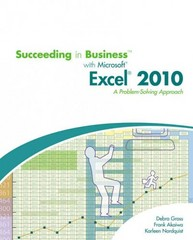 Succeeding in Business with Microsoft Excel 2010 1st Edition 9780538745802 0538745800