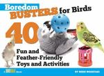 Boredom Busters for Birds 1st edition 9781935484196 1935484192