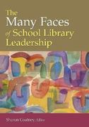 The Many Faces of School Library Leadership 1st Edition 9781591588931 1591588936