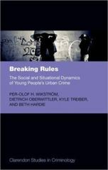 Breaking Rules: The Social and Situational Dynamics of Young People's Urban Crime 1st Edition 9780191616426 0191616427
