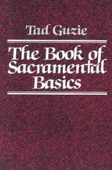 The Book of Sacramental Basics 1st Edition 9780809124114 0809124114