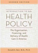 Introduction to U. S. Health Policy 2nd edition 9780801885754 0801885752
