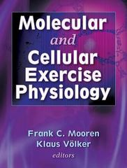 Molecular and Cellular Exercise Physiology 1st edition 9780736045186 073604518X