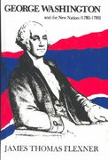 George Washington and the New Nation, 1783-1793 0 9780316286008 0316286001