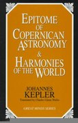 Epitome of Copernican Astronomy and Harmonies of the World 0 9781573920360 1573920363