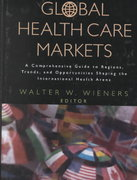 Global Health Care Markets 1st edition 9780787953072 0787953075