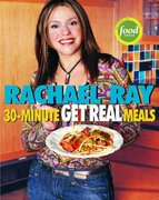 Rachael Ray's 30-Minute Get Real Meals 0 9781400082537 1400082536