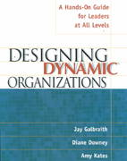Designing Dynamic Organizations 1st Edition 9780814471197 0814471196