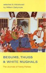 Begums, Thugs and White Mughals 0 9780907871880 0907871887