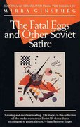 The Fatal Eggs and Other Soviet Satire 2nd edition 9780802130150 0802130151