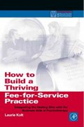How to Build a Thriving Fee-for-Service Practice 1st Edition 9780080508245 0080508243
