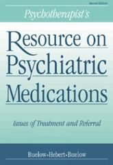 Psychotherapist's Resource on Psychiatric Medications 2nd Edition 9780534357030 0534357032