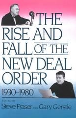 The Rise and Fall of the New Deal Order, 1930-1980 0 9780691006079 0691006075
