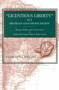 Licentious Liberty in a Brazilian Gold-Mining Region 0 9780271019116 0271019115