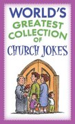 World's Greatest Collection of Church Jokes 0 9781593100186 1593100183