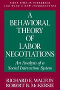 A Behavioral Theory of Labor Negotiations 2nd edition 9780875461793 0875461794