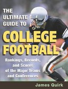 The Ultimate Guide to College Football 0 9780252072260 025207226X