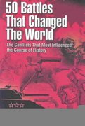 50 Battles That Changed the World 0 9781564147462 1564147460