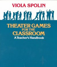 Theater Games for the Classroom 1st edition 9780810140042 0810140047