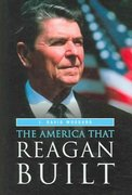 The America That Reagan Built 0 9780275986094 0275986098