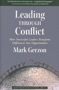 Leading Through Conflict 1st Edition 9781591399193 159139919X