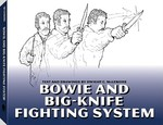 Bowie and Big-Knife Fighting System 0 9781581603897 1581603894