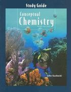 Study Guide for Conceptual Chemistry 3rd edition 9780805317893 0805317899