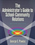 Administrator's Guide to School-Community Relations, The 2nd Edition 9781596670051 1596670053