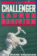 The Challenger Launch Decision 226th edition 9780226851761 0226851761