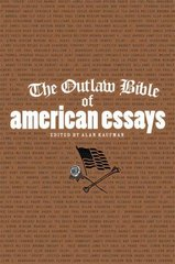 The Outlaw Bible of American Essays 0 9781560259350 1560259353