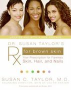Dr. Susan Taylor's Rx for Brown Skin 1st edition 9780061578878 0061578878