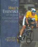 Hole's Essentials of Human Anatomy and Physiology 8th Edition 9780072560381 007256038X