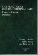 The Practice of Federal Criminal Law 1st Edition 9780314146137 031414613X