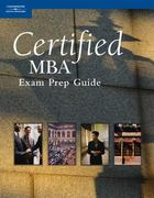 Certified MBA Exam Prep Guide 1st edition 9780324202397 0324202393