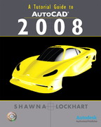 A Tutorial Guide to AutoCAD 2008 1st edition 9780136127215 0136127215
