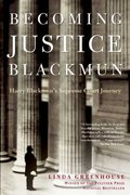 Becoming Justice Blackmun 1st Edition 9780805080575 0805080570