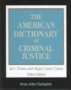 The American Dictionary of Criminal Justice 3rd edition 9780810854062 0810854066