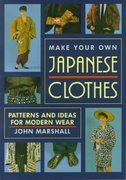 Make Your Own Japanese Clothes 0 9780870118654 087011865X