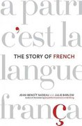 The Story of French 1st edition 9780312341831 0312341830
