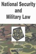 National Security and Military Law in a Nutshell 0 9780314263575 0314263578