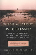 When a Parent Is Depressed 1st Edition 9780316738897 0316738891
