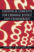 Statistical Concepts for Criminal Justice and Criminology 1st Edition 9780135130469 0135130468