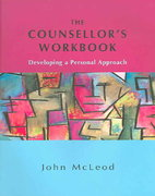 The Counsellor's Workbook: Developing a Personal Approach 1st edition 9780335215522 0335215521