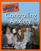 The Complete Idiot's Guide to Controlling Anxiety 0 9781592575251 1592575250