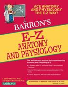E-Z Anatomy and Physiology 3rd Edition 9780764144684 0764144685