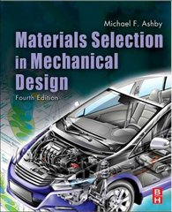 Materials Selection in Mechanical Design 4th Edition 9781856176637 1856176630