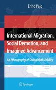 International Migration, Social Demotion, and Imagined Advancement 0 9781441924582 1441924582